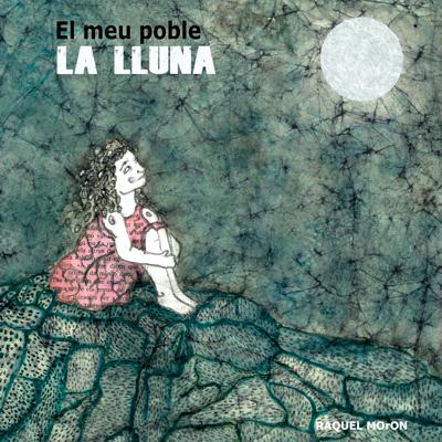 Conte il·lustrat 'El meu poble La Lluna' de Raquel Moron