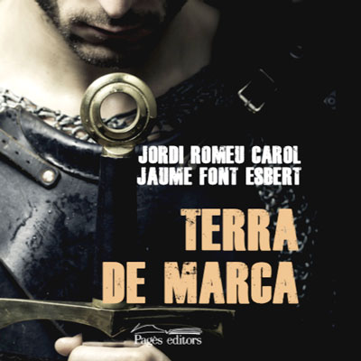 Llibre 'Terra de Marca' de Jordi Romeu Carol i Jaume Font Esbert.