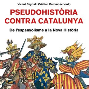 llibre 'Pseudohistòria contra Catalunya' de Vicent Baydal i Cristian Palom