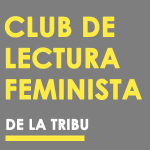 Club de lectura feminista, La Tribu,