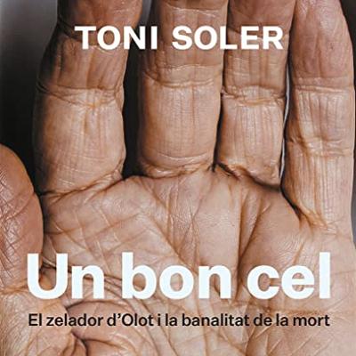 Llibre 'Un bon cel: el zelador d'Olot i la banalitat de la mort' de Toni Soler