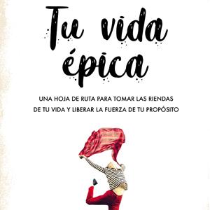Llibre 'Tu vida épica' de Magda Barceló