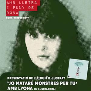 Presentació del llibre 'Jo mataré monstres per tu' de Lyona i Santi Balmes