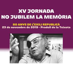 15a edició, jornada, No Jubilem la Memòria, 80 anys de l'exili republicà