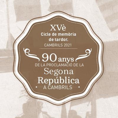 Memòria de Tardor: 90 anys de la proclamació de la Segona República a Cambrils, 2021