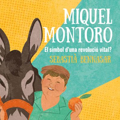 Llibre 'Miquel Montoro. Símbol d'una revolució vital?' de Sebastià Bennasar