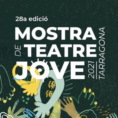 Mostra de Teatre Jove, Tarragona, 2021
