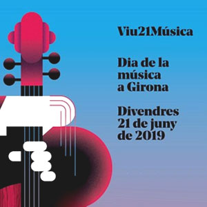 Viu21Música. Dia de la música a Girona, 2019