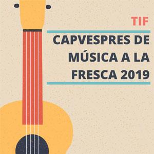 Capvespres de Música a la fresca a Torrefeta i Florejacs, 2019