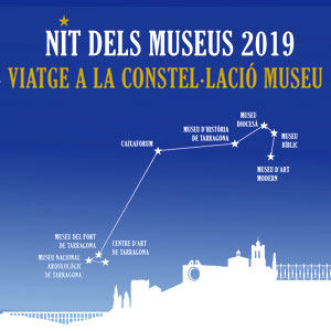 Visita guiada 'Viatge a la constel·lació museu', la Nit dels Museus a Tarragona, 2019