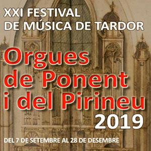 XXIa edició del Festival d'Orgues de Ponent i del Pirineu, 2019