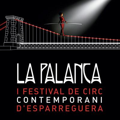 La Palanca, Festival de Circ Contemporani d'Esparreguera