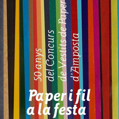 Exposició 'Paper i fil a la festa. 50 anys del Concurs de Vestits de Paper d'Amposta' - Museu de les Terres de l'Ebre 2021