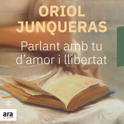 Llibre 'Parlant amb tu d'amor i llibertat' d'Oriol Junqueras