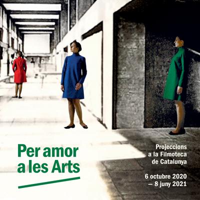 Cicle Per Amor a les Arts, Filmoteca de Catalunya, 2021