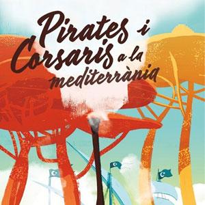 Pirates i corsaris a la Mediterrània a Vila-seca, 2019
