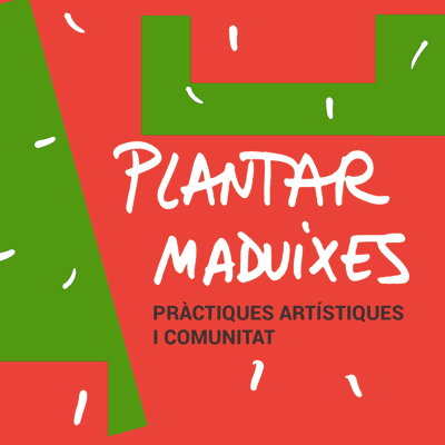 Exposició 'Plantar maduixes. Pràctiques artístiques i comunitat' de Cultural Rizoma, 2020