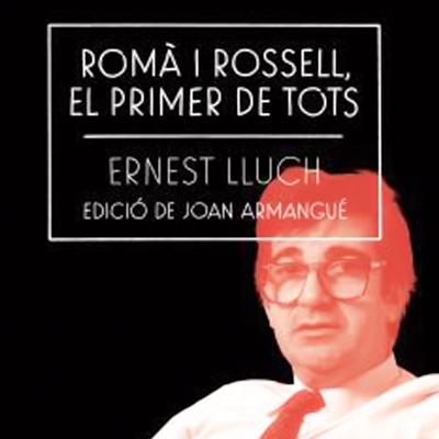 Llibre'Romà Rossell, el primer de tots', d'Ernest Lluch