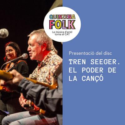 Quinzena Folk: disc 'Tren Seeger. El Poder de la cançó'
