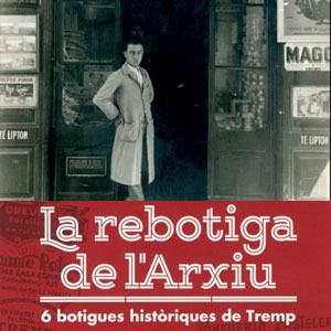 Exposició 'La rebotiga de l'Arxiu' a Tremp, 2019