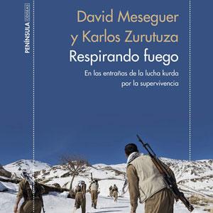 Llibre 'Respirando fuego' de David Meseguer i Karlos Zurutuza
