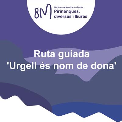 Ruta guiada 'Urgell és nom de dona', Dia Internacional de la Dona, 2021