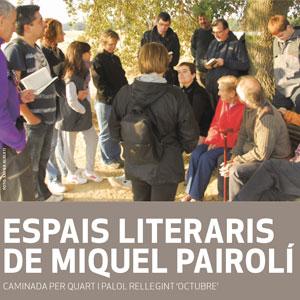 Caminada, Espais literaris de Miquel Pairolí, Quart, 2019