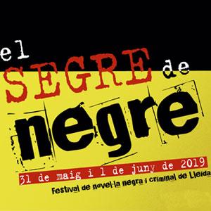 El Segre Negre, Festival de Novel·la negra i criminal a Lleida, 2019