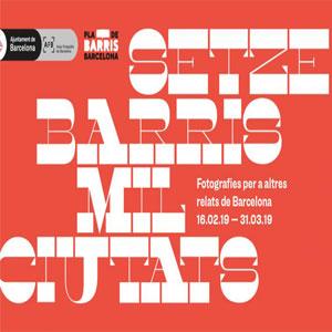 Exposició 'Setze barris, mil ciutats: fotografies per a altres relats de Barcelona'