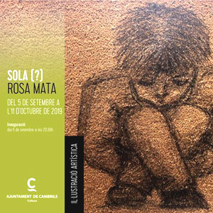 Exposició 'Sola(?)' de Rosa Mata a Cambrils, 2019