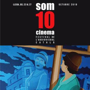 Som Cinema, Festival de l'Audiovisual Català a Lleida, 2019