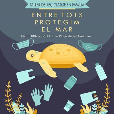 Taller de reciclatge en família 'Entre tots protegim el mar' - L'Ampolla 2020
