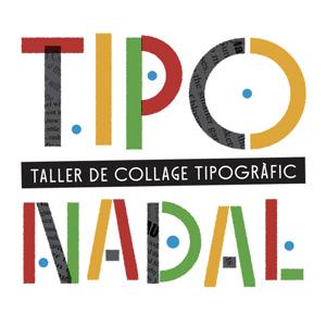 Taller 'Tiponadal. Collage tipogràfic' a la Panera, Lleida, 2019