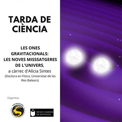 Xerrada 'Les ones gravitacionals: les noves missatgeres de l'Univers'