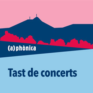 Tast de Concerts, (a)phonica, 2019