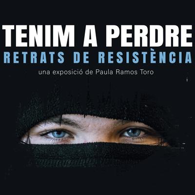 Exposició 'Tenim a perdre, relats de resistència' de Paula Ramos Toro