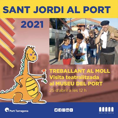Visita teatralitzada 'Treballant al Moll', Sant Jordi, Port de Tarragona, 2021