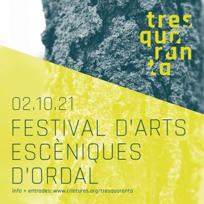 Tresquaranta, el Festival d'Arts Escèniques - Ordal 2021