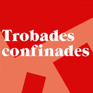 Trobades confinades, La Caixa, 2020