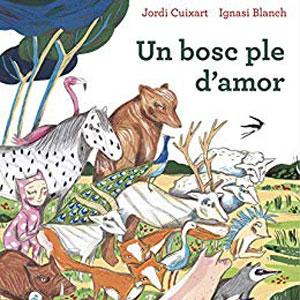 Llibre 'Un bosc ple d'amor' de Jordi Cuixart i Ignasi Blanch