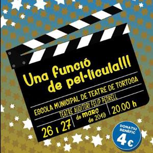 Espectacle 'Una funció de pel·lícula!' - Escola Municipal de Teatre de Tortosa 2019