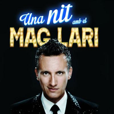 Espectacle 'Una nit amb el Mag Lari'