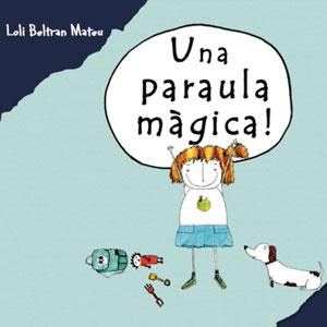 Llibre 'Una paraula màgia' de Loli Beltran Mateu