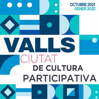 Valls, Ciutat de Cultura Participativa, 2021