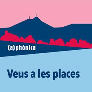 Veus a les places, (a)phonica, 2019