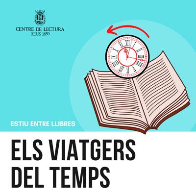 Taller d'estiu 'Els viatgers del temps, Centre de Lectura de Reus, 2020