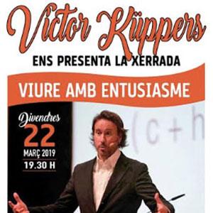 Xerrada 'Viure amb entusiasme' amb Víctor Küppers - Móra d'Ebre 2019