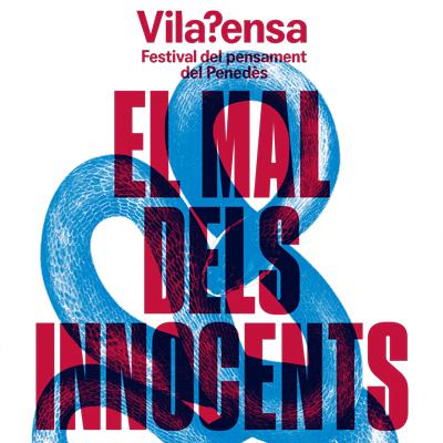 4rt Festival del pensament VilaPensa, Vilafranca del Penedès, 2021