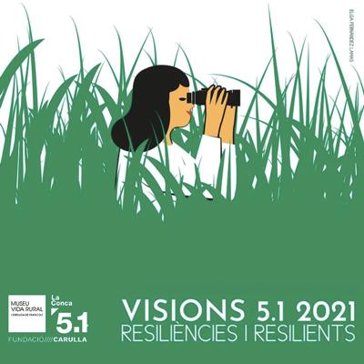 Debats Visions 5.1, Resiliències i resilients, 2021