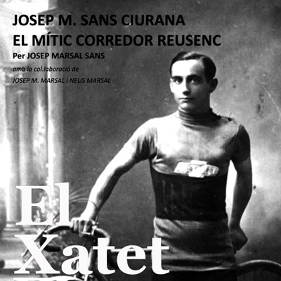 Llibre'El Xatet. Josep M. Sans Ciurana, el mític corredor reusenc', de Josep Marsal Sans